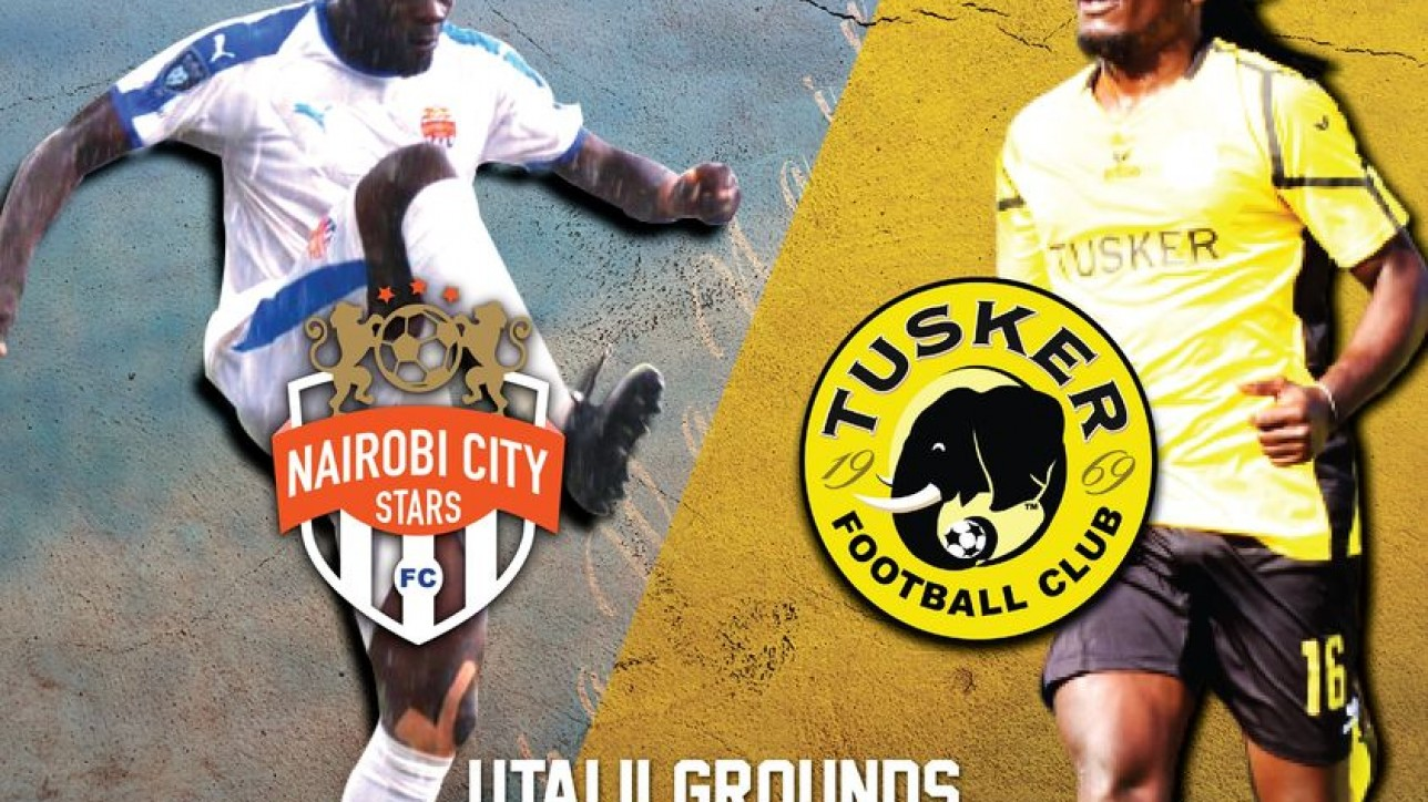 Nairobi City Stars to host Tusker FC in a match day 16 clash at Utalii grounds on Sat 20 March 2021 at 1pm